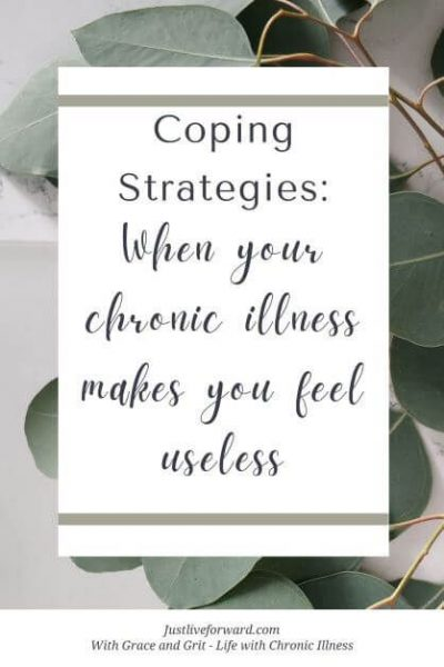 Coping Strategies: When Your Chronic Illness Makes You Feel Useless